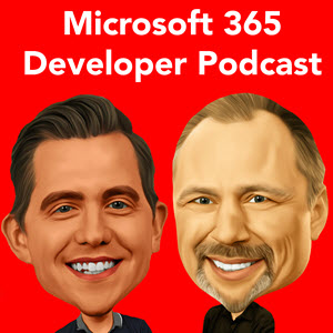 Microsoft 365 Dev Podcast